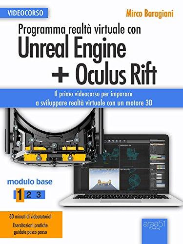 Programma realtà virtuale con Unreal Engine + Oculus Rift Videocorso: Modulo base. Livello 1 (Italian Edition)