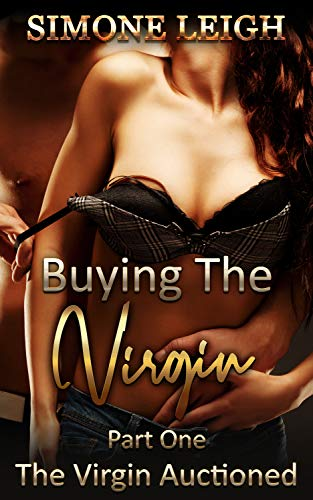 Hot girls auctioned The Virgin Auctioned Buying The Virgin Kindle Edition By Leigh Simone Literature Fiction Kindle Ebooks Amazon Com