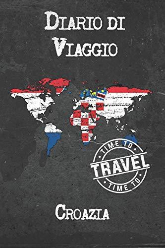 Diario di Viaggio Croazia: 6x9 Diario di viaggio I Taccuino con liste di controllo da compilare I Un regalo perfetto per il tuo viaggio in Croazia e per ogni viaggiatore
