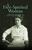 A Free-Spirited Woman: The London Diaries of Gladys Langford, 1936-1940 (London Record Society)