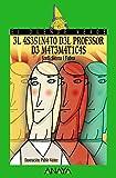 3l 4S3S1N4T0 D3L PR0F3S0R D3 M4T3M4T1C4S / The Math Teacher's Murder, A partir de 12 Años (Literatura Infantil (A partir de 12 Años) - El Duende Verde)
