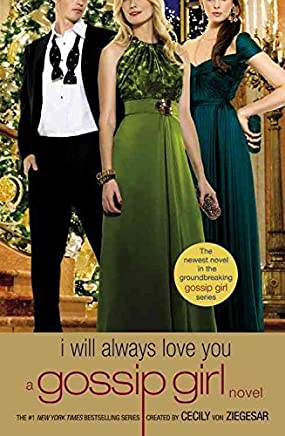 ({I WILL ALWAYS LOVE YOU}) [{ By (author) Cecily von Ziegesar }] on [January, 2010]