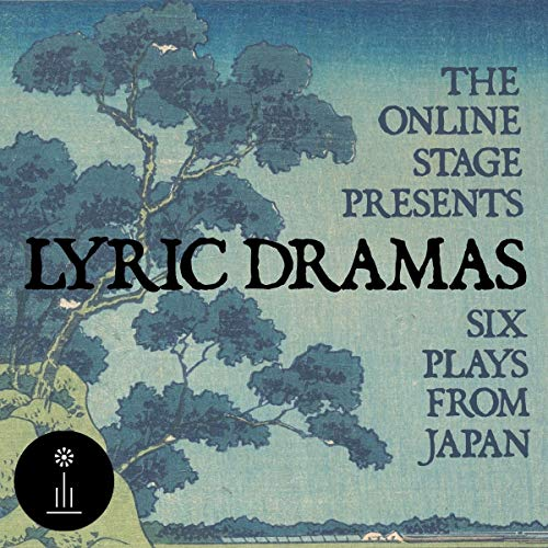 Lyric Dramas - Six Plays from Japan audiobook cover art