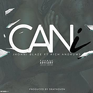 Can I (feat. Rich Andruws)