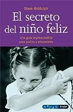 EL SECRETO DEL NIÑO FELIZ (Tu hijo y tú nº 1)