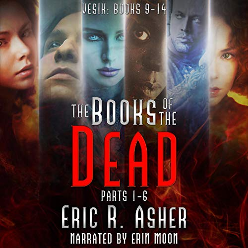 The Books of the Dead: Parts 1-6 Audiobook By Eric Asher cover art