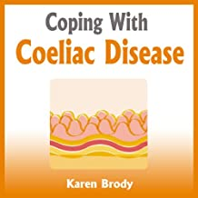 Coping with Coeliac Disease: Strategies to Change Your Diet and Life