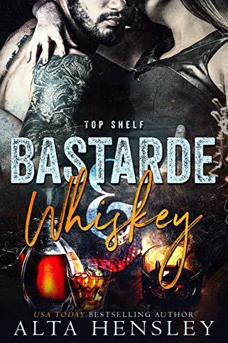 Bastarde & Whiskey: Eine dunkle Romanze (Top Shelf 1)
