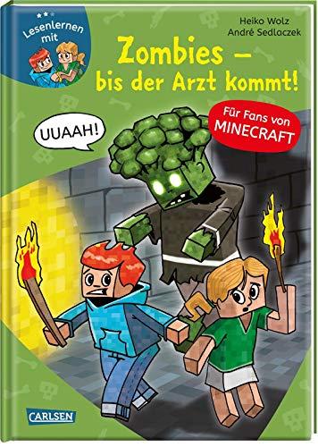 Lesenlernen mit Spaß - Minecraft Band 1: Zombies, bis der Arzt kommt! Für Fans von Minecraft