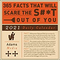 365 Facts That Will Scare the S#*t Out of You 2021 Daily Calendar (Calenders 2021)