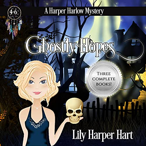 Ghostly Hopes: A Harper Harlow Mystery Books 4-6 Audiobook By Lily Harper Hart cover art