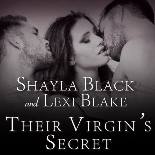 Their Virgin's Secret     Masters of Menage, Book 2              Written by:                                                                                                                                 Shayla Black,                                                                                        Lexi Blake                               Narrated by:                                                                                                                                 Serena Daniels                      Length: 7 hrs and 35 mins     4 ratings     Overall 4.3
