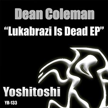 Lukabrazi Is Dead EP