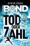 Steve Cole: Young Bond. Tod oder Zahl