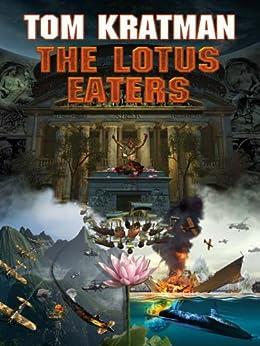 The Lotus Eaters (Carerra Series Book 3) by [Tom Kratman]