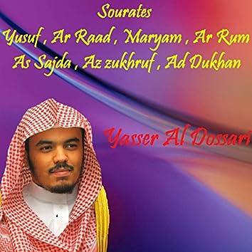 Sourates Yusuf , Ar Raad , Maryam , Ar Rum , As Sajda , Az zukhruf , Ad Dukhan (Quran)