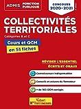 Collectivités territoriales - Cours et QCM - Catégories B et C - L'essentiel en 51 fiches -Concours 2020-2021