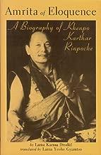 Amrita of Eloquence: A Biography of Khenpo Karthar Rinpoche