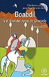 Boabdil y el final del reino de Granada: 16 (Para descubrir a los clásicos)