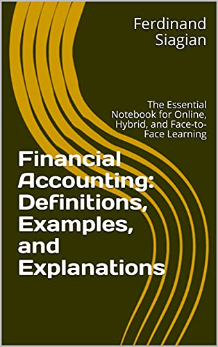Financial Accounting: Definitions, Examples, and Explanations: The Essential Notebook for Online, Hybrid, and Face-to-Face Learning (English Edition)