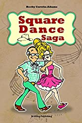 Image: Square Dance Saga, by Becky Corwin-Adams (Author). Publisher: Brittdog Publishing (March 9, 2015)