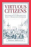 Virtuous Citizens: Counterpublics and Sociopolitical Agency in Transatlantic Literature