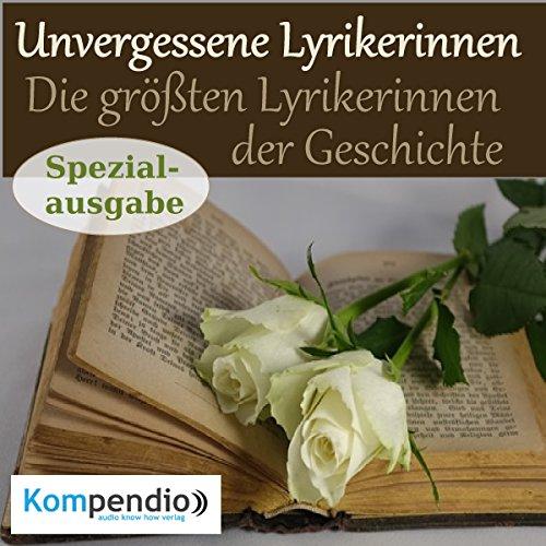 Unvergessene Lyrikerinnen - Literatur der größten Lyrikerinnen der Geschichte cover art