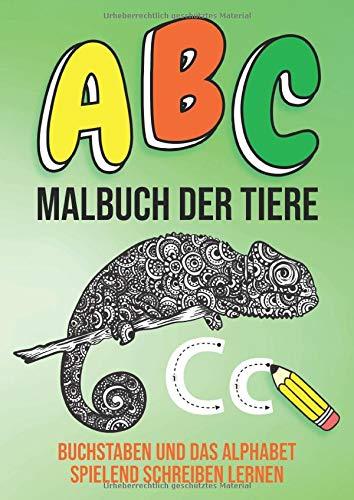 ABC Malbuch Der Tiere - Buchstaben Und Das Alphabet Spielend Schreiben Lernen: Ausmalbuch Für Kinder Ab 5 Jahre - Motiv: Grün