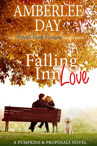 Falling Inn Love: A Pumpkins and Proposals Novel (The Harvest Ranch Romance Series Book 3) by [Amberlee Day]