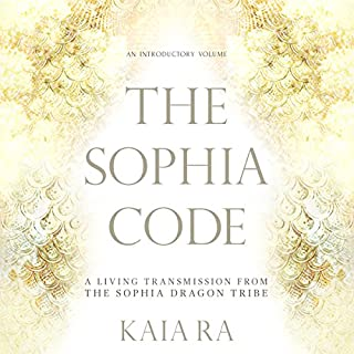The Sophia Code     A Living Transmission from the Sophia Dragon Tribe              By:                                                                                                                                 Kaia Ra                               Narrated by:                                                                                                                                 Kaia Ra                      Length: 15 hrs and 53 mins     22 ratings     Overall 4.4