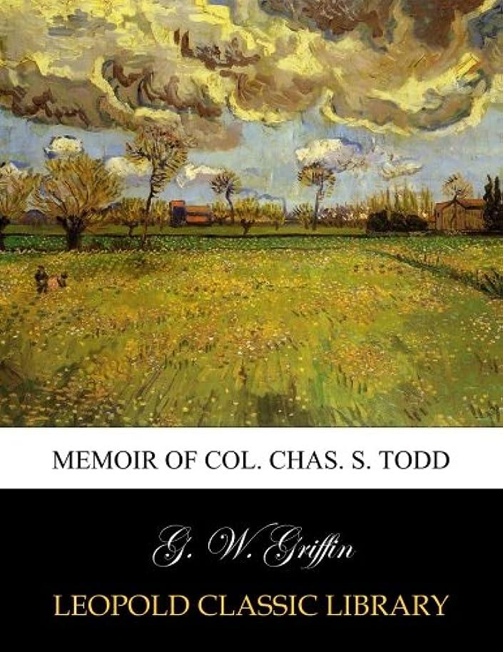 鬼ごっこヶ月目個人的にMemoir of Col. Chas. S. Todd