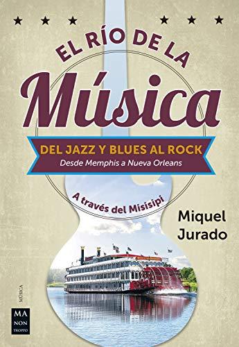 El río de la música: Del jazz y blues al rock. Desde Memphis a Nueva Orleans