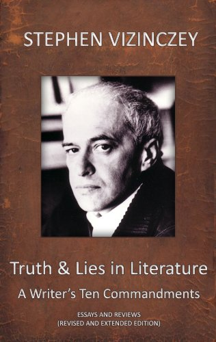 Truth and Lies in Literature, A Writer's Ten Commandments (Revised and Extended edition) (English Edition)