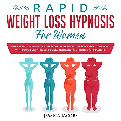 Rapid Weight Loss Hypnosis For Women: Effortlessly Burn Fat, Eat Healthy, Increase Motivation & Heal Your Body With Powerful Hypnosis & Guided Meditations & Positive Affirmations (English Edition)