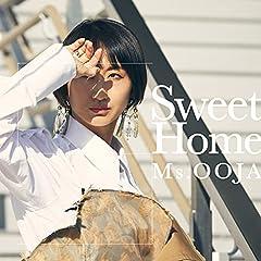 Ms.OOJA「Sweet Home」のCDジャケット