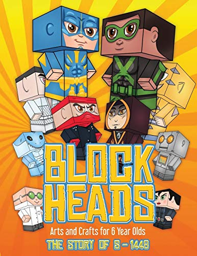 Arts and Crafts for 6 Year Olds (Block Heads - The Story of S-1448): Each Block Heads paper crafts book for kids comes with 3 specially selected ... and 2 addons such as a hoverboard or shield