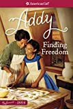 Finding Freedom: An Addy Classic Volume 1 (American Girl)