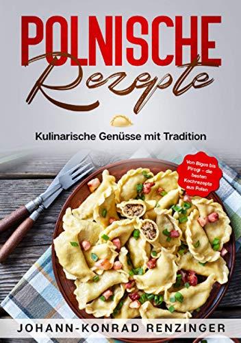 Polnische Rezepte: Die besten Rezepte aus Polen