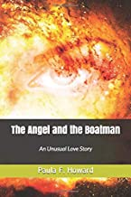 The Angel and The Boatman: An unusual love story, but then, in the face of death, anything is possible.