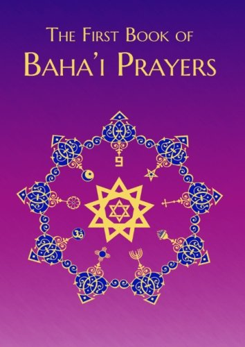 The First Book of Baha'i Prayers