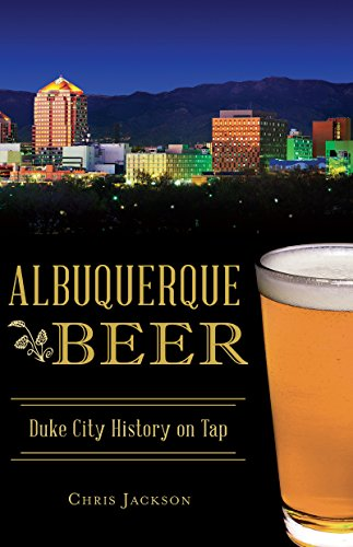 Albuquerque Beer: Duke City History on Tap (American Palate) (English Edition)