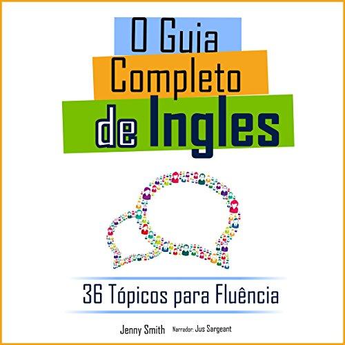 O Guia Completo de Ingles: 36 Tópicos para Fluência [The Complete Guide to English: 36 Topics for Fluency] cover art