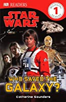 Who Saved the Galaxy? (Dk Readers, Level 1: Star Wars)