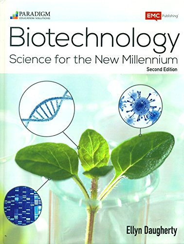 Compare Textbook Prices for Biotechnology: Science for the New Millennium Second Edition Edition ISBN 9780763868062 by Ellyn Daugherty