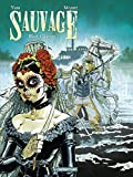 Sauvage, Tome 5 - Black Calavera