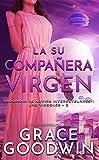 La su compañera virgen (Programa de Novias Interestelares : Las vírgenes nº 2)