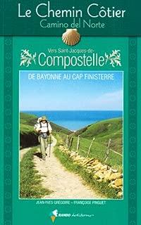 Le Chemin Côtier vers Saint-Jacques-de-Compostelle (Camino del Norte) : Guide pratique du pèlerin