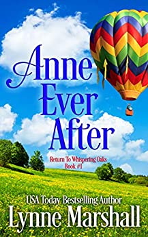 Anne Ever After (Return to Whispering Oaks Book 1) by [Lynne Marshall]