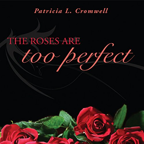 The Roses Are Too Perfect audiobook cover art