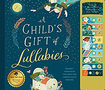 A Child s Gift of Lullabies  A Book of Grammy-Nominated Songs for Magical Bedtimes